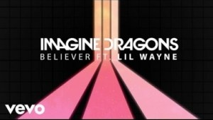 Imagine Dragons - Believer ft. Lil Wayne